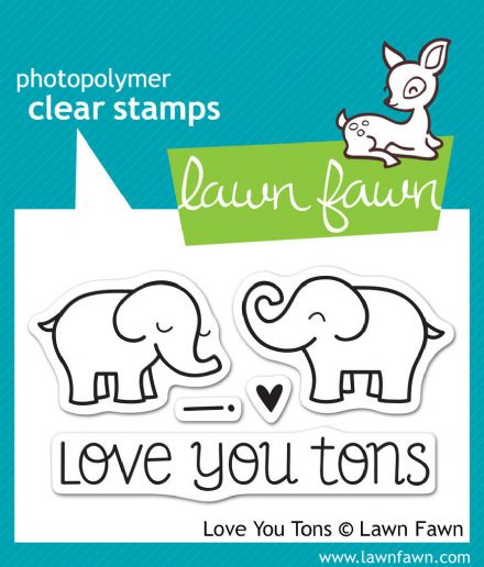 LF0598  S ~ LOVE YOU TONS ~  CLEAR STAMPS BY LAWN FAWN